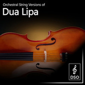 Orchestral String Versions of Dua Lipa by Diamond String Orchestra