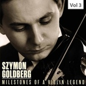 Milestones of a Violin Legend, Vol. 3 von Szymon Goldberg