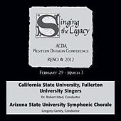 2012 American Choral Directors Association, Western Division (ACDA): California State University, Fullerton University Singers & Arizona State University Symphonic Chorale by Various Artists