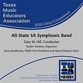 Texas Music Educators Association 2010 Clinic and Convention - All State 5A Symphonic Band by Texas All-State 5A Symphonic Band
