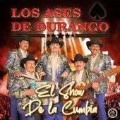 El Show De La Cumbia de Los Ases de Durango