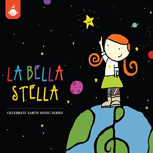 La Bella Stella – Celebrate Earth Children's Music Series from Recess Music by Various Artists