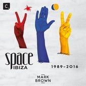 Space Ibiza: 1989 - 2016 (DJ Mix) von Mark Brown