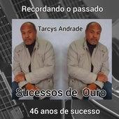 Recordando o Passado 46 Anos de Sucesso (Remix) fra Tarcys Andrade