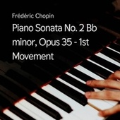 Piano Sonata No. 2 Bb minor, Opus 35 - 1st Movement von Frederic Chopin
