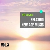 8D Audio - Relaxing New Age Music Vol.3 by The Relaxation