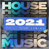 House Music 2021 by Various Artists