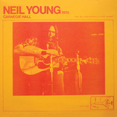 Carnegie Hall 1970 (Live) by Neil Young