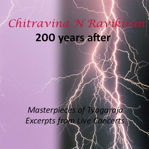 200 Years After - Masterpieces of Tyagaraja by Chitravina N. Ravikiran