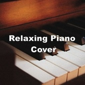 Relaxing Piano (Cover) by Peaceful Piano