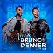 Isso É Bruno & Denner, Ep. 1 (Ao Vivo) de Bruno