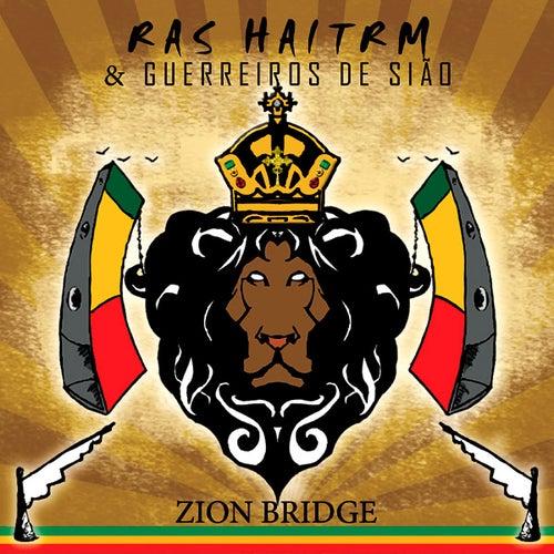 Zion Bridge by Ras Haitrm