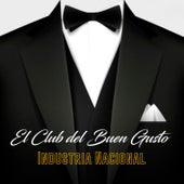 El Club del Buen Gusto de Industria Nacional