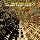 The Override Switch di Jeff Mills