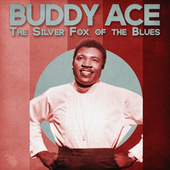 The Silver Fox of the Blues (Remastered) by Buddy Ace