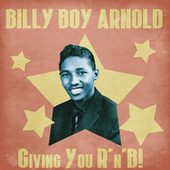 Giving You R'n'B! (Remastered) by Billy Boy Arnold