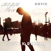 All Night All My Life (Sistek Remix) von Kovic