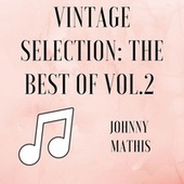 Vintage Selection: The Best Of, Vol. 2 (2021 Remastered) de Johnny Mathis