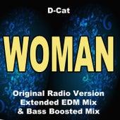 Woman (Original Radio Version, Extended EDM Mix & Bas Boosted Mix) von DCat
