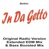 In da Getto (Original Radio Version, Extended EDM Mix & Bas Boosted Mix) de Skrillvin
