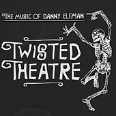 Twisted Theatre - The Music of Danny Elfman by Various Artists