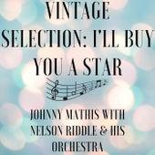 Vintage Selection: I'll Buy You a Star (2021 Remastered) de Johnny Mathis