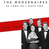 As Long As I Have You (1956-1957) von The Modernaires