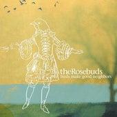Birds Make Good Neighbors by The Rosebuds
