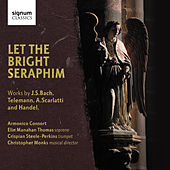 Let The Bright Seraphim von Armonico Consort