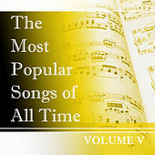 The Most Popular Songs of All Time, Vol. 5 de Various Artists