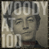 Woody At 100: The Woody Guthrie Centennial Collection de Woody Guthrie