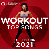 Workout Top Songs 2021 - Fall Edition by Power Music Workout
