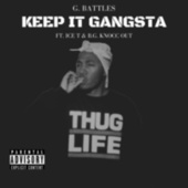 Keep It Gangsta (feat. Ice T & B.G. Knocc Out) by G. Battles