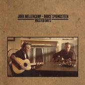 Wasted Days (feat. Bruce Springsteen) de John Mellencamp