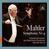 Mahler: Symphony No. 9 by Bavarian Radio Symphony Orchestra