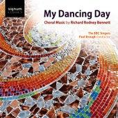 My Dancing Day: Choral Music by Richard Rodney Bennett von BBC Singers