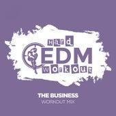 The Business von Hard EDM Workout