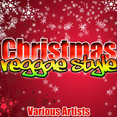 Christmas: Reggae Style by Various Artists
