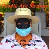 People Are Strange by Patrick Von Wiegandt