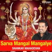Sarva Mangal Mangalye by Shankar Mahadevan