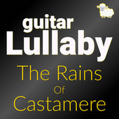The Rains of Castamere (Guitar Lullaby) by Dr. Sleepy Time