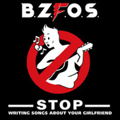 Stop Writing Songs About Your Girlfriend von Bloodsucking Zombies from outer Space