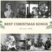 Best Christmas Songs of All Time de Various Artists