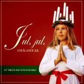 Jul, jul, strålande jul by S:t Nikolaus Körensemble
