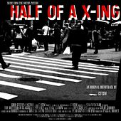 Half of a X-Ing (Bande originale du film) by Cyesm