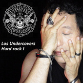 Los Undercovers - Hard Rock I by Pedro Revoredo