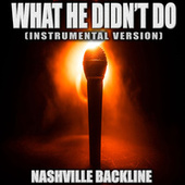 What He Didn't Do (Originally Performed by Carly Pearce) (Instrumental Version) by Nashville Backline