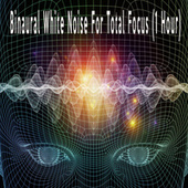 Binaural White Noise For Total Focus (1 Hour) by Color Noise Therapy