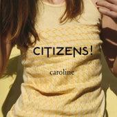 Caroline (Remixes) de Citizens!