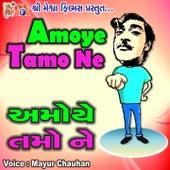 Amoye Tamo Ne by Mayur Chauhan